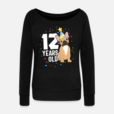 Cute Pets 12 Years Old Birthday Outfit French Bulldog Dog - Women's Wide-Neck Sweatshirt