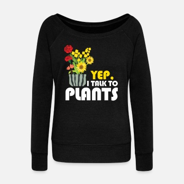 Plant Plants Plants - Women's Wide-Neck Sweatshirt