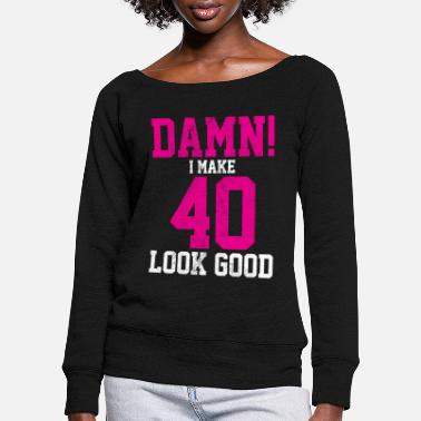 Birthday 40th birthday - gift - Women's Wide-Neck Sweatshirt