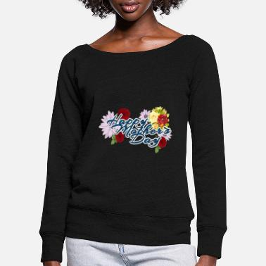Mothers Day Mothers day - Women's Wide-Neck Sweatshirt