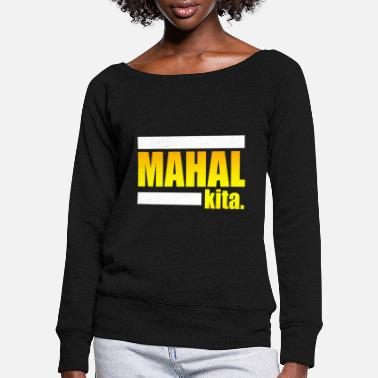Kita mahal kita - Women's Wide-Neck Sweatshirt