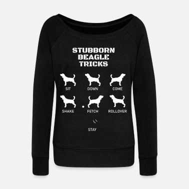 Beagle Funny Beagle Gift Beagle Lovers Stubborn Tricks - Women's Wide-Neck Sweatshirt