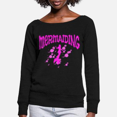 Trendsport Trendsport Mermaid Mermaiding Gift - Women's Wide-Neck Sweatshirt
