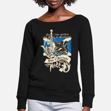 William Wallace Pro Libertate - For Freedom - William Wallace - Women's Wide-Neck Sweatshirt