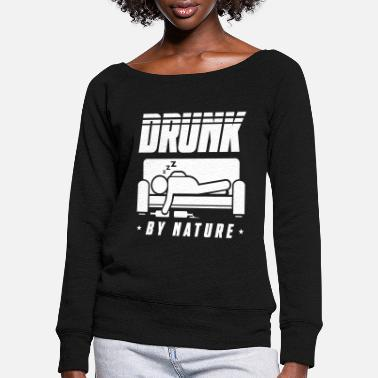 Drunk Drunk drunk drunk - Women's Wide-Neck Sweatshirt