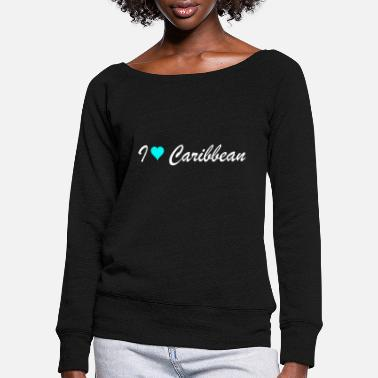 Caribbean Caribbean - Women's Wide-Neck Sweatshirt