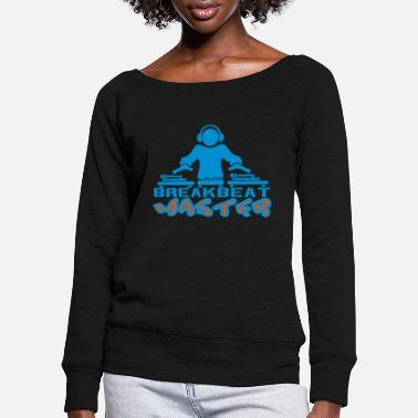 Master beat master - Women's Wide-Neck Sweatshirt