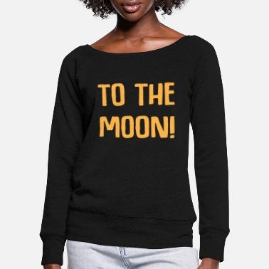 Pay To the moon Accountant Profession Gift Finance - Women's Wide-Neck Sweatshirt