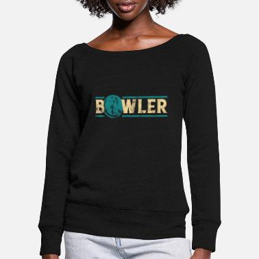Bowler bowler - Women's Wide-Neck Sweatshirt