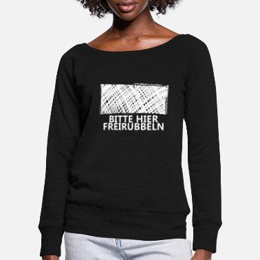 Scratch Please scratch this scratch - Women's Wide-Neck Sweatshirt