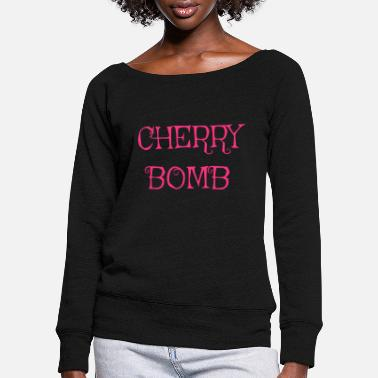 Cherry Cherry bomb - Women's Wide-Neck Sweatshirt