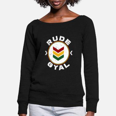 Rude Gal Rude Gyal - Women's Wide-Neck Sweatshirt
