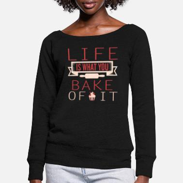 Bakery Bakers bakery gift bread pastry rolls - Women's Wide-Neck Sweatshirt