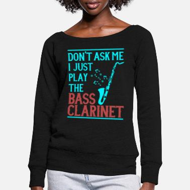 Bass Clarinet bass clarinet - Women's Wide-Neck Sweatshirt