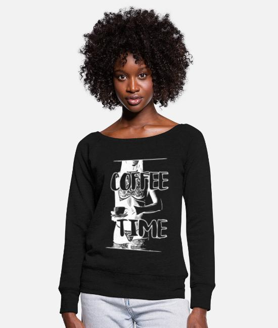 Fashon Long-Sleeved Shirts - 2reborn COFFEE TIME cafe cafee coffee sexy lingeri - Women's Wide-Neck Sweatshirt black