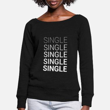 Single Single Single Single Dating - Felpa con scollo a barca donna