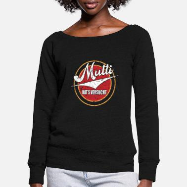 Puberty MUTTI TRYED IT - Women's Wide-Neck Sweatshirt