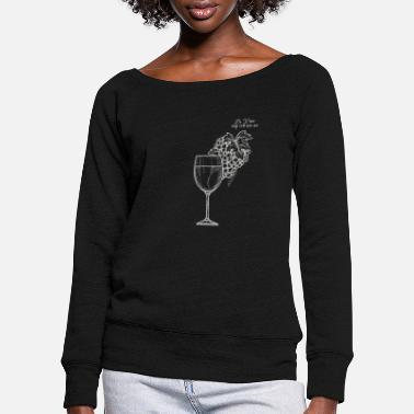 I never say no to Vino - wine lovers - Women's Wide-Neck Sweatshirt