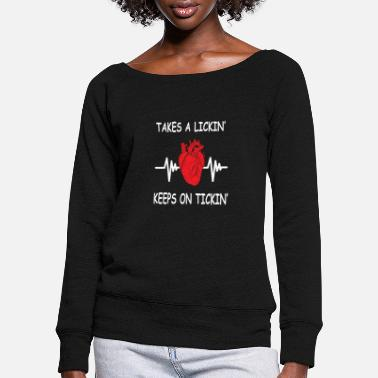 Heart Attack Bypass Heart Surgery Gift Takes A Lickin Keeps On - Women's Wide-Neck Sweatshirt