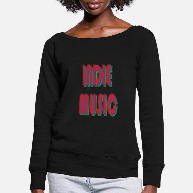 Indie INDIE MUSIC - Women's Wide-Neck Sweatshirt