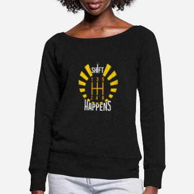 Shift Happens - Women's Wide-Neck Sweatshirt