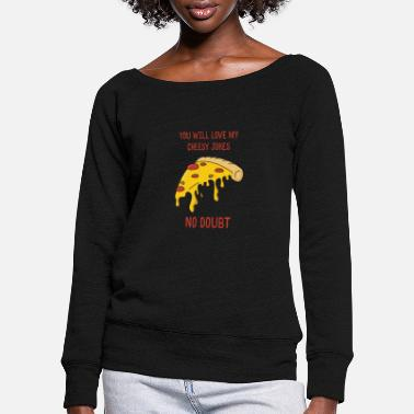 Food Pizza funny gift cheese food fast food - Women's Wide-Neck Sweatshirt
