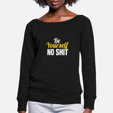 Yourself Be Yourself - Women's Wide-Neck Sweatshirt
