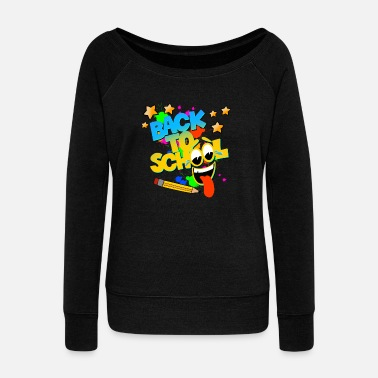 Back to school! - Women's Wide-Neck Sweatshirt