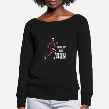 And Cool Shut Up and Run Motivation eller Joggers-gave - Sweatshirt med ubåds-udskæring dame