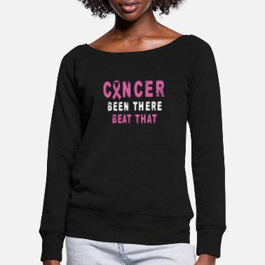 Cancer Been There - Beat That Awareness Shirt - Felpa con scollo a barca donna