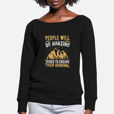 Stadt People will do amazing things to ensure survival - Frauen Pullover mit U-Ausschnitt