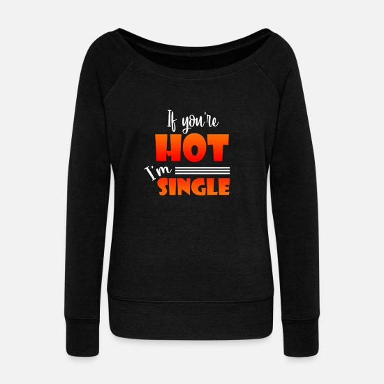 Love Long sleeve shirts - Single relationship status - Women's Wide-Neck Sweatshirt black