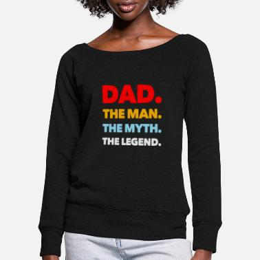 Dad The Man The Legend Dad, The Man, The Myth, The Legend - Vrouwen U-hals longsleeve