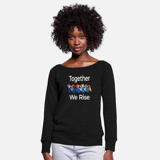 Empowerment Long Sleeve Shirts - Together We Rise Quote Women Feminist graphic - Women's Wide-Neck Sweatshirt black