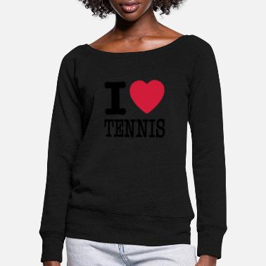 I Love Tennis i love tennis - Women's Wide-Neck Sweatshirt