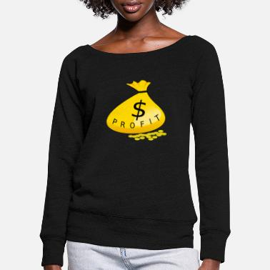 Profit profit - Women's Wide-Neck Sweatshirt