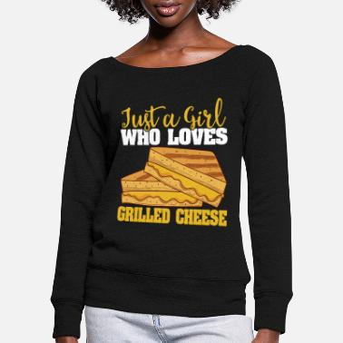 Cheese Just A Girl Who Loves Grilled Cheese Grilling - Women's Wide-Neck Sweatshirt