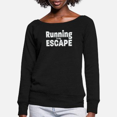 Funny Running Running Funny Design - Running Is My Escape - Women's Wide-Neck Sweatshirt