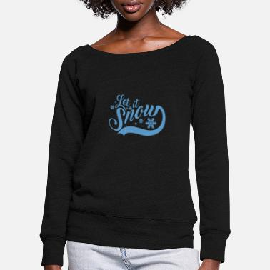 Let It Snow Let it Snow - Frauen Pullover mit U-Ausschnitt