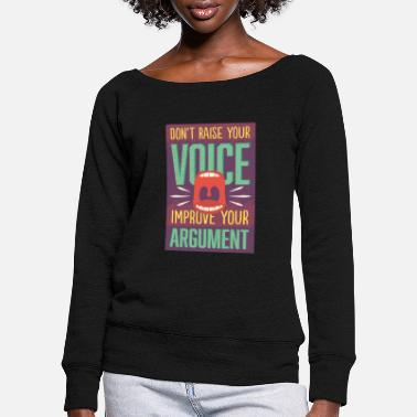 Raise Your Voice Do not raise your voice - Women's Wide-Neck Sweatshirt