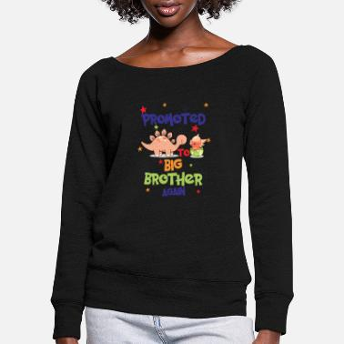 Promoted To Big Promoted To Big Brother Again - Women's Wide-Neck Sweatshirt