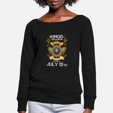 Kings Kings Are Born In July 12th - Women's Wide-Neck Sweatshirt