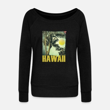 Hawaii Hawaii holiday with a Caribbean flair - Women's Wide-Neck Sweatshirt