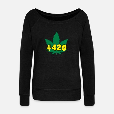420 #420 - Women's Wide-Neck Sweatshirt