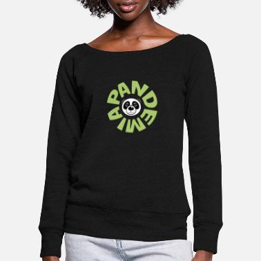 Pandemic Pandemic - Women's Wide-Neck Sweatshirt