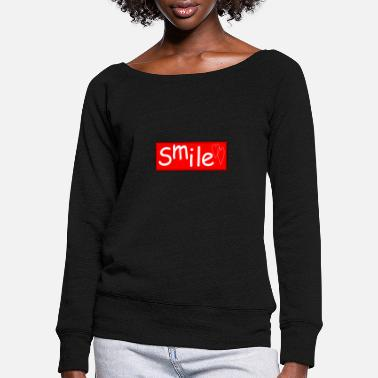 Smile smile - Women's Wide-Neck Sweatshirt