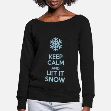 And Keep Calm And Let It Snow - Felpa con scollo a barca donna