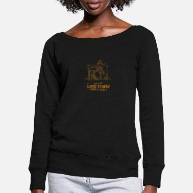 Roll Super power drummer girl - Women's Wide-Neck Sweatshirt
