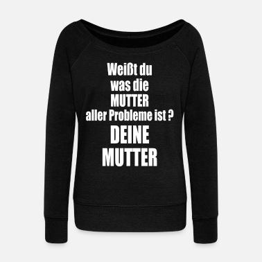 Your mother saying mother joke - Women's Wide-Neck Sweatshirt