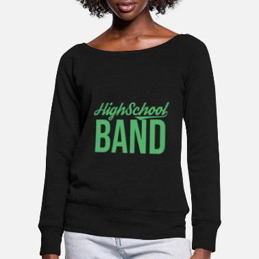 Band School band music band band band band member - Women's Wide-Neck Sweatshirt